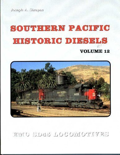 Southern Pacific Historic Diesels Volume 12: EMD SD45 Locomotives