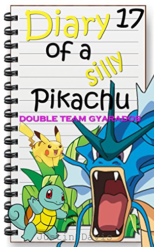 Double Team Gyarados!: Epic Water Pokemon Battles Story (Diary of a Silly Pikachu Book 17)
