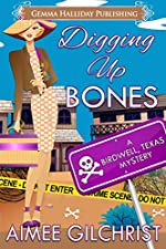 Digging Up Bones (Birdwell, Texas Mysteries Book 1)