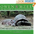 Owen & Mzee: The True Story of a Rema...