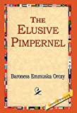 The Elusive Pimpernel, Emmuska Orczy, 1421800098