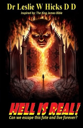 Download Hell is Real!: Can we escape this fate and live forever? pdf epub