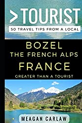 Greater Than a Tourist –  Bozel The French Alps France: 50 Travel Tips from a Local