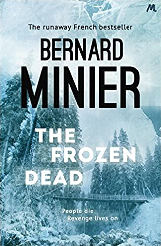Amazon Fr The Frozen Dead Bernard Minier Alison