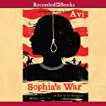 Sophia's War: A Tale of the Revolution | Avi