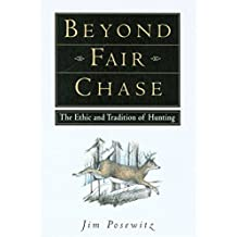 Beyond Fair Chase: The Ethnic & Tradition of Hunting