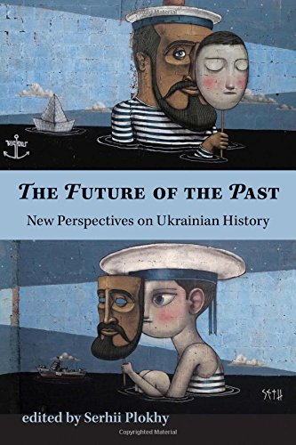 Book cover from The Future of the Past: New Perspectives on Ukrainian History (Harvard Papers in Ukrainian Studies) by Professor Serhii Plokhy