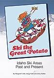 Ski the Great Potato, Margaret Fuller and Doug Fuller, 0966423348