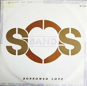 "Borrowed Love - SOS Band* 12"""