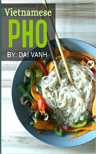 Vietnamese pho the vietnamese recipe blueprint the only vietnamese pho the vietnamese recipe blueprint the only authentic pho recipe book out there vietnamese cookbook vietnamese food pho pho recipes dai forumfinder Choice Image