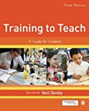 img - for Training to Teach: A Guide for Students by Neil Denby (2015-10-05) book / textbook / text book