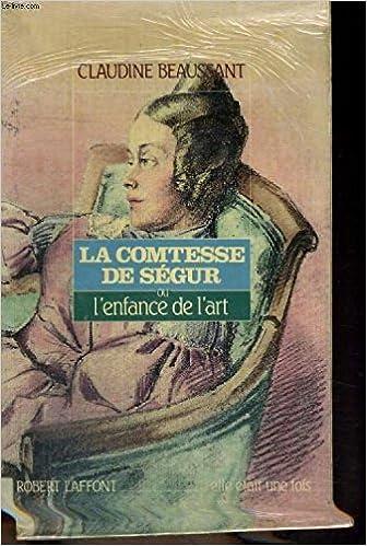 Read Online La Comtesse de Ségur ou l'Enfance de l'art pdf, epub ebook