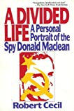 img - for A Divided Life: A Personal Portrait of the Spy Donald Maclean by Robert Cecil (1990-08-03) book / textbook / text book