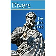 Les évangiles apocryphes (French Edition)
