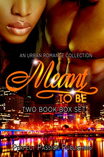 Search : ROMANCE: AFRICAN AMERICAN ROMANCE: Meant To Be (Urban Fiction African American Romance) (Contemporary New Adult Interracial Romance Box Set)