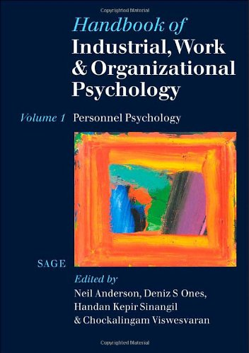 Handbook of Industrial, Work & Organizational Psychology: Volume 1: Personnel Psychology (Handbook of Industrial, Wo