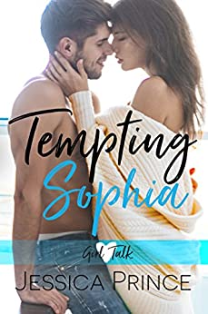 Tempting Sophia (Girl Talk  Book 2) by [Prince, Jessica]
