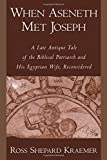 img - for When Aseneth Met Joseph: A Late Antique Tale of the Biblical Patriarch and His Egyptian Wife, Reconsidered by Ross Shepard Kraemer (2015-07-17) book / textbook / text book