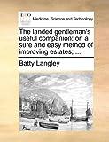 The Landed Gentleman's Useful Companion, Batty Langley, 1170153593