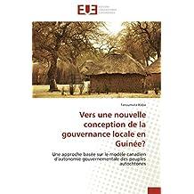 VERS UNE NOUVELLE CONCEPTION DE LA GOUVERNANCE LOCAL EN GUINEE