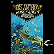 Robot Adept: Apprentice Adept Series, Book 5 | Piers Anthony