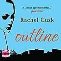 Outline Hörbuch von Rachel Cusk Gesprochen von: Kate Lock