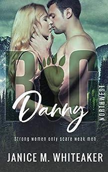 Danny (Big Northwest Book 1) by [Whiteaker, Janice M.]
