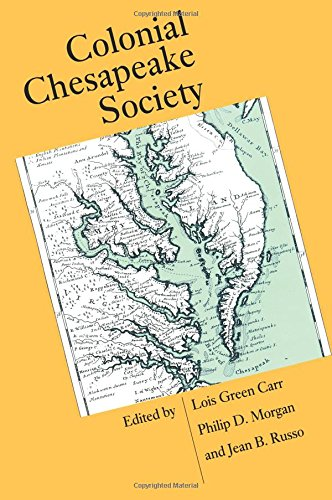Colonial Chesapeake Society (Published by the Omohundro Institute of Early American History and Culture and the Universi