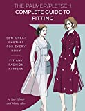img - for The Palmer Pletsch Complete Guide to Fitting: Sew Great Clothes for Every Body. Fit Any Fashion Pattern (Sewing for Real People series) book / textbook / text book