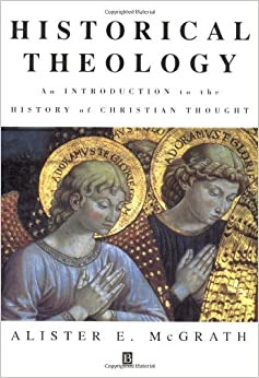 Historical Theology: An Introduction to the History of Christian Thought 9780631208440 Religious Studies at amazon