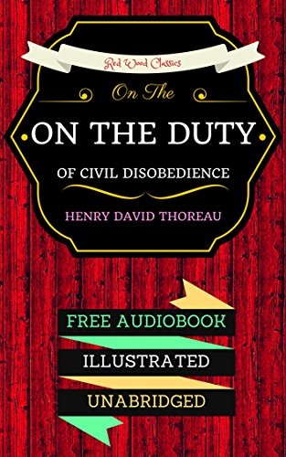 How is this book unique? Free AudiobookIllustrations includedUnabridgedOn the Duty of Civil Disobedience is an essay by American transcendentalist Henry David Thoreau that was first published in 1849. In it, Thoreau argues that individuals should not...