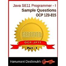 OCP Java SE 11 Programmer Certification Exam Part I Sample Questions 1Z0-815: Java 11 Programmer Certification Exam Part I Sample Questions (English Edition)