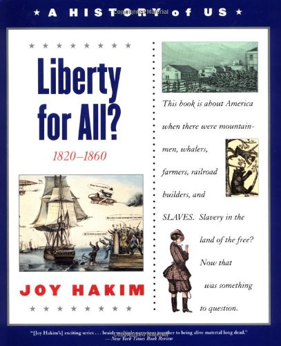 A History of US: Book 5: Liberty for All?: 1820-1860 (History of Us) - Book #5 of the A History of US