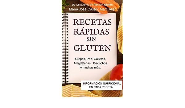 Recetas Rápidas Sin Gluten: Crepes, Pan, Galletas, Magdalenas, Bizcochos y muchas más. (Spanish Edition)