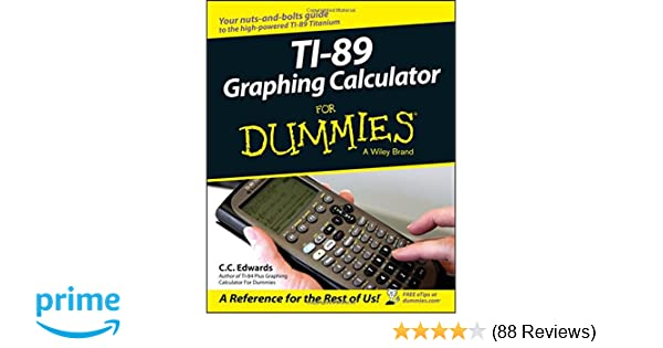 Ti 89 graphing calculator for dummies c c edwards 9780764589126 ti 89 graphing calculator for dummies c c edwards 9780764589126 amazon books fandeluxe Image collections