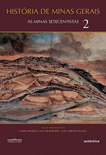 História de Minas Gerais: As Minas Setecentistas - Vol. 2: Volume 2