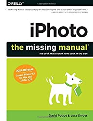 iPhoto: The Missing Manual: 2014 release, covers iPhoto 9.5 for Mac and 2.0 for iOS (Missing Manuals) by Pogue, David, Snider, Lesa (2014) Paperback