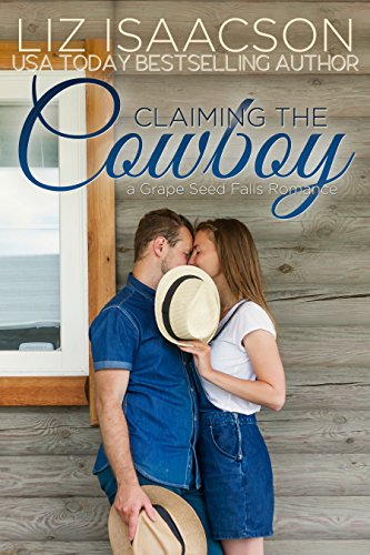 Claiming the Cowboy: A Royal Brothers Novel (Grape Seed Falls Romance Book 5) cover