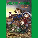 Attack on the High Seas!: Pirate School #3 | Brian James
