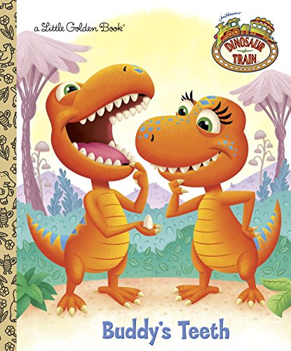 Buddy's Teeth (Dinosaur Train) (Little Golden Book) by Golden Books