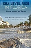 Sea Level Rise in Florida: Science, Impacts, and Options