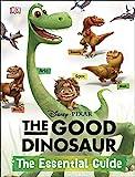 Disney*Pixar the Good Dinosaur: the Essential Guide