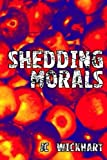 Shedding Morals, J. C. Wickhart, 0615464777