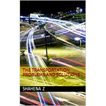 The Transportation Problem And Solutions