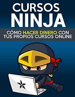 Amazon.com: Cursos Ninja: Guía sobre cómo ganar dinero ...