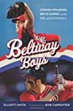 img - for Beltway Boys: Stephen Strasburg, Bryce Harper, and the Rise of the Nationals book / textbook / text book