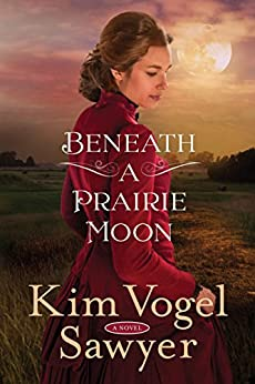 Beneath a Prairie Moon: A Novel by [Vogel Sawyer, Kim]