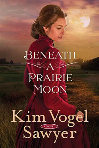 Beneath a Prairie Moon: A Novel