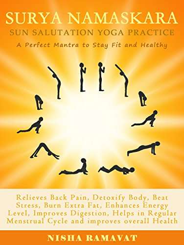 Surya Namaskara Sun Salutation Yoga Practice A Perfect Mantra To