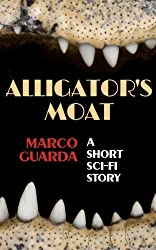 Alligator's Moat (Sci-Fi Stories Book 4) (English Edition)